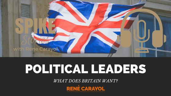 What Does Britain Want in a Political Leader - podcast